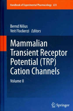 Mammalian Transient Receptor Potential (TRP) Cation Channels (Hardcover)