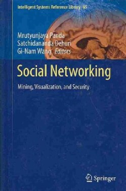Social Networking: Mining, Visualization, and Security (Hardcover)