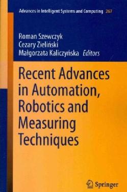 Recent Advances in Automation, Robotics and Measuring Techniques (Paperback)