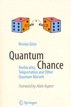 Quantum Chance: Nonlocality, Teleportation and Other Quantum Marvels (Paperback)