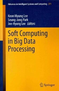 Soft Computing in Big Data Processing (Paperback)