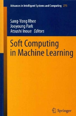 Soft Computing in Machine Learning (Paperback)