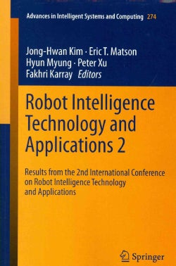 Robot Intelligence Technology and Applications: Results from the 2nd International Conference on Robot Intelligen... (Paperback)