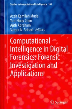 Computational Intelligence in Digital Forensics: Forensic Investigation and Applications (Hardcover)