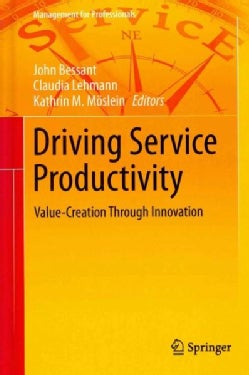 Driving Service Productivity: Value-creation Through Innovation (Hardcover)