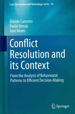 Conflict Resolution and Its Context: From the Analysis of Behavioural Patterns to Efficient Decision-making (Hardcover)