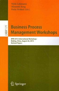 Business Process Management Workshops: Bpm 2013 International Workshops, Beijing, China, August 26, 2013, Revised... (Paperback)