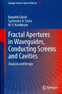 Fractal Apertures in Waveguides, Conducting Screens and Cavities: Analysis and Design (Hardcover)