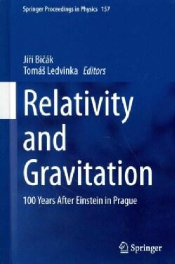 Relativity and Gravitation: 100 Years After Einstein in Prague (Hardcover)