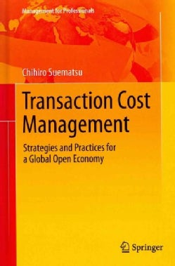 Transaction Cost Management: Strategies and Practices for a Global Open Economy (Hardcover)