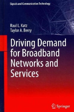 Driving Demand for Broadband Networks and Services (Hardcover)