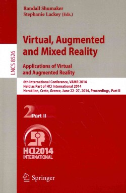 Virtual, Augmented and Mixed Reality: Designing and Developing Augmented and Virtual Environments: 6th Internatio... (Paperback)