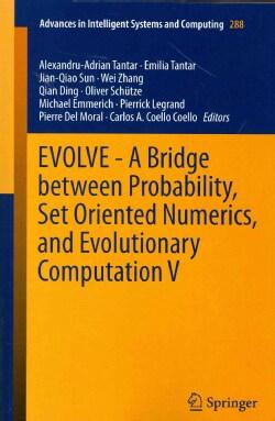 Evolve: A Bridge Between Probability, Set Oriented Numerics, and Evolutionary Computation V (Paperback)