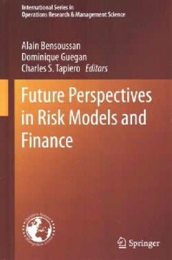 Future Perspectives in Risk Models and Finance (Hardcover)