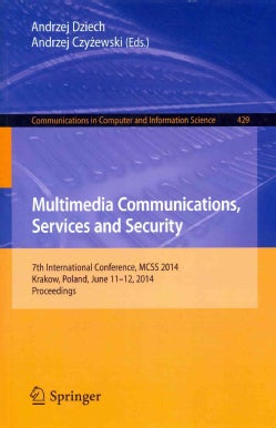 Multimedia Communications, Services and Security: 7th International Conference, Mcss 2014, Krakow, Poland, June 1... (Paperback)