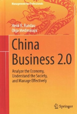 China Business 2.0: Analyze the Economy, Understand the Society, and Manage Effectively (Hardcover)