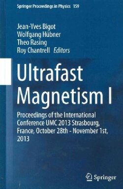 Ultrafast Magnetism I: Proceedings of the International Conference UMC 2013 Strasbourg, France, October 28th - No... (Hardcover)
