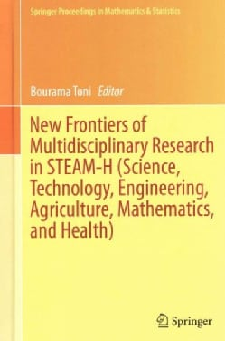New Frontiers of Multidisciplinary Research in STEAM-H (Science, Technology, Engineering, Agriculture, Mathematic... (Hardcover)