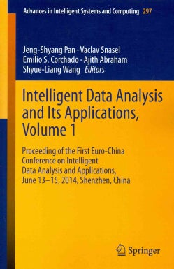Intelligent Data Analysis and Its Applications: Proceeding of the First Euro-china Conference on Intelligent Data... (Paperback)