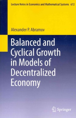 Balanced and Cyclical Growth in Models of Decentralized Economy (Paperback)