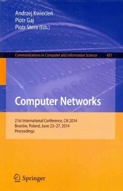 Computer Networks: 21st International Conference, Cn 2014, Brunow, Poland, June 23-27, 2014. Proceedings (Paperback)