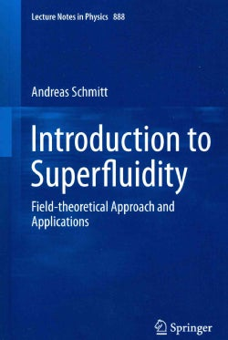 Introduction to Superfluidity: Field-theoretical Approach and Applications (Paperback)
