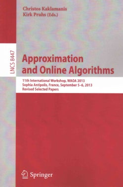 Approximation and Online Algorithms: 11th International Workshop, Waoa 2013, Sophia Antipolis, France, September ... (Paperback)