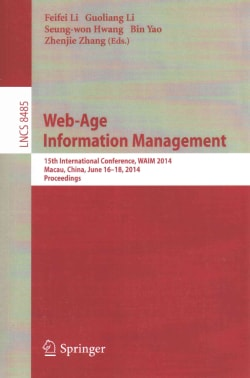 Web-Age Information Management: 15th International Conference, WAIM 2014, Macau, China, June 16-18, 2014, Proceed... (Paperback)