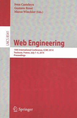Web Engineering: 14th International Conference, Icwe 2014, Toulouse, France, July 1-4, 2014, Proceedings (Paperback)