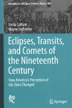 Eclipses, Transits, and Comets of the Nineteenth Century: How America's Perception of the Skies Changed (Hardcover)