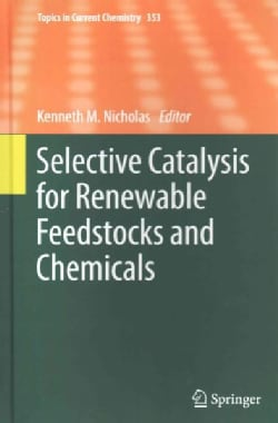 Selective Catalysis for Renewable Feedstocks and Chemicals (Hardcover)