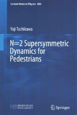 N=2 Supersymmetric Dynamics for Pedestrians (Paperback)