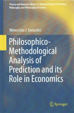 Philosophico-Methodological Analysis of Prediction and Its Role in Economics (Hardcover)