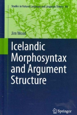 Icelandic Morphosyntax and Argument Structure (Hardcover)