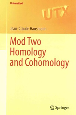 Mod Two Homology and Cohomology (Paperback)