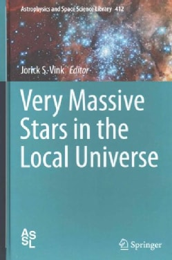 Very Massive Stars in the Local Universe (Hardcover)