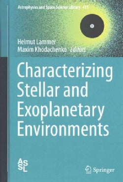 Characterizing Stellar and Exoplanetary Environments (Hardcover)