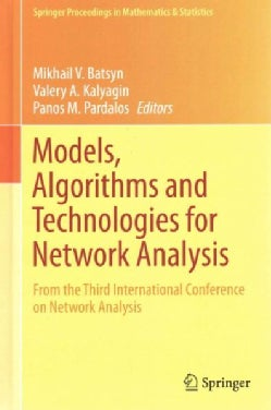 Models, Algorithms and Technologies for Networks Analysis: From the Third International Conference on Network Ana... (Hardcover)
