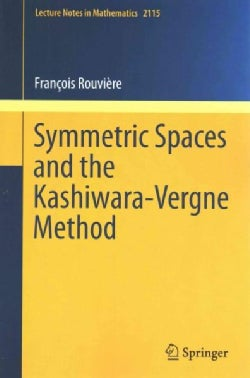 Symmetric Spaces and the Kashiwara-Vergne Method (Paperback)