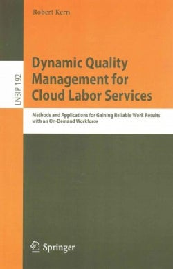 Dynamic Quality Management for Cloud Labor Services: Methods and Applications for Gaining Reliable Work Results W... (Paperback)