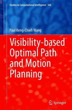 Visibility-Based Optimal Path and Motion Planning (Hardcover)