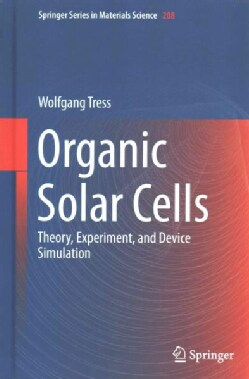 Organic Solar Cells: Theory, Experiment, and Device Simulation (Hardcover)