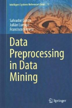 Data Preprocessing in Data Mining (Hardcover)