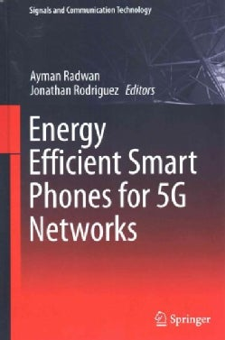 Energy Efficient Smart Phones for 5G Networks (Hardcover)