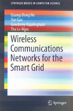 Wireless Communications Networks for the Smart Grid (Paperback)