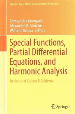 Special Functions, Partial Differential Equations, and Harmonic Analysis: In Honor of Calixto P. Calderon (Hardcover)