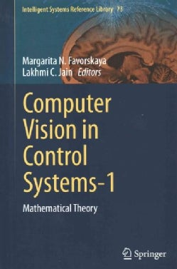 Computer Vision in Control Systems- 1: Mathematical Theory (Hardcover)