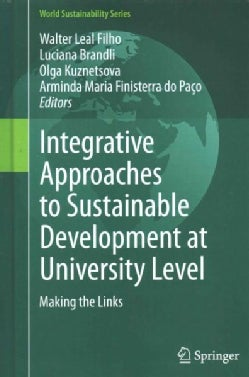 Integrative Approaches to Sustainable Development at University Level: Making the Links (Hardcover)