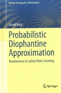 Probabilistic Diophantine Approximation: Randomness in Lattice Point Counting (Hardcover)