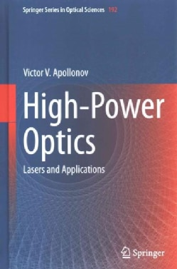 High-Power Optics: Lasers and Applications (Hardcover)